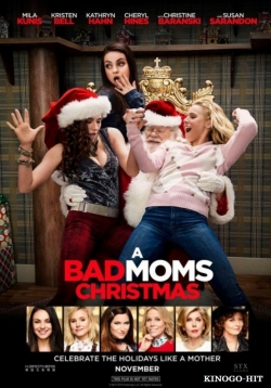 A Bad Moms Christmas pictures.