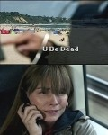U Be Dead pictures.
