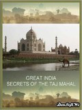 Great India: Ep. Secret of the Taj Mahal - wallpapers.