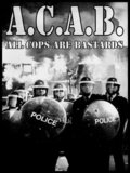 A.C.A.B.: All Cops Are Bastards - wallpapers.
