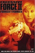 Excessive Force II: Force on Force	 pictures.